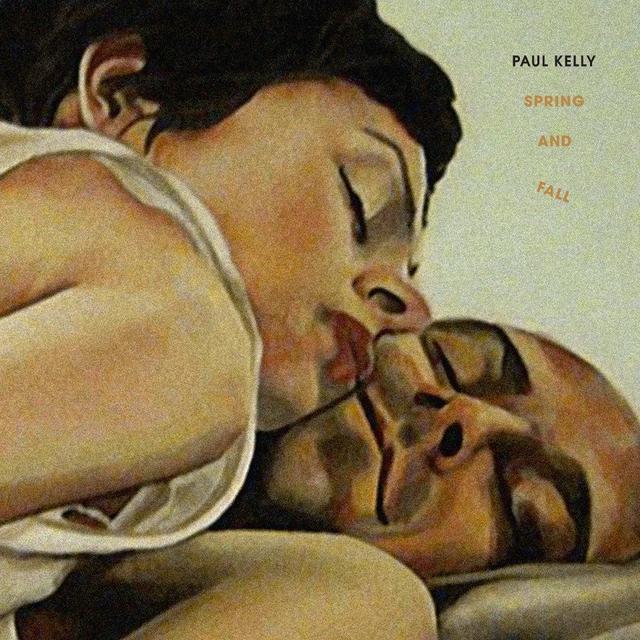 Paul Kelly Spring and Fall.jpg